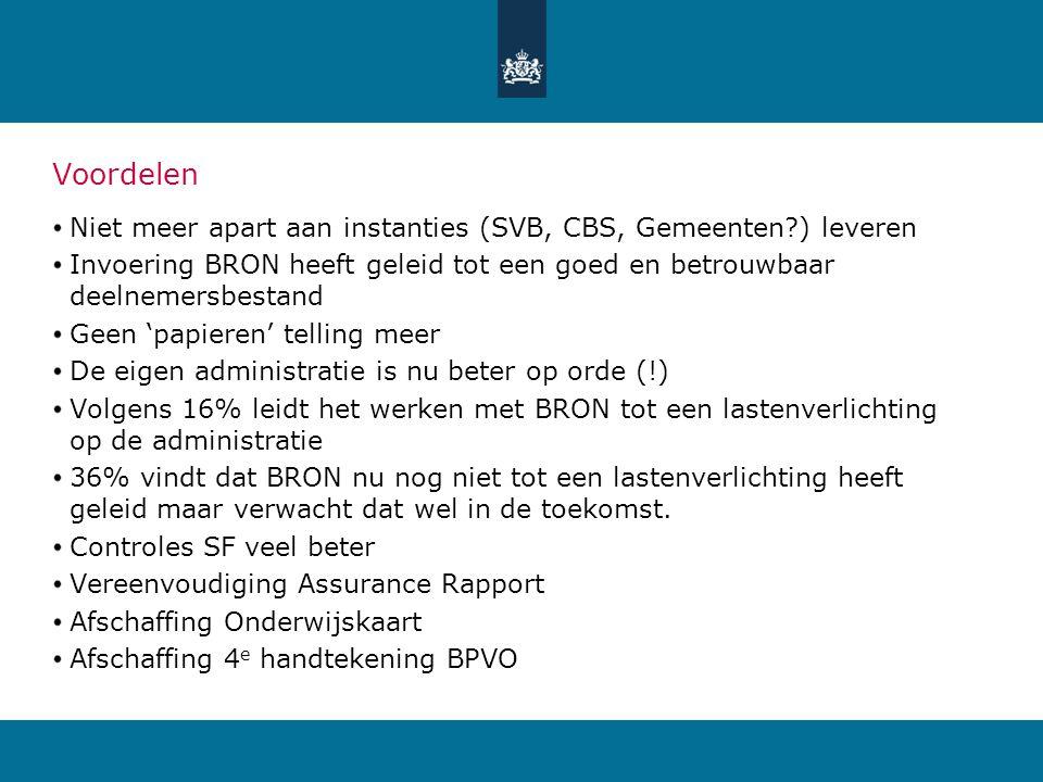 Niet meer apart aan instanties (SVB, CBS, Gemeenten?) leveren Invoering BRON heeft geleid tot een goed en betrouwbaar deelnemersbestand Geen 'papieren
