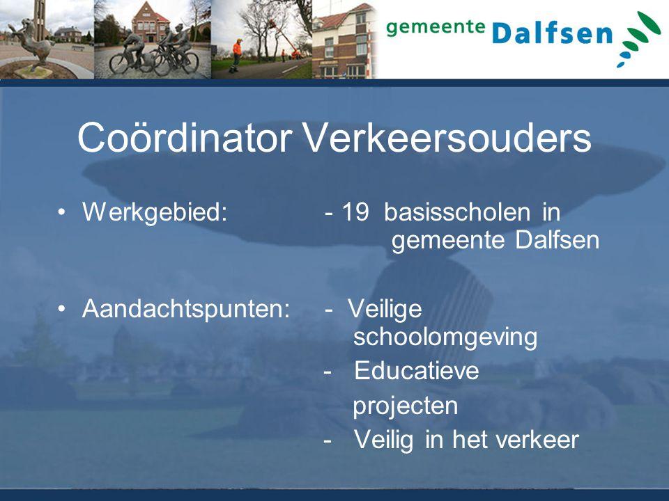 Coördinator Verkeersouders Werkgebied: - 19 basisscholen in gemeente Dalfsen Aandachtspunten:- Veilige schoolomgeving - Educatieve projecten - Veilig