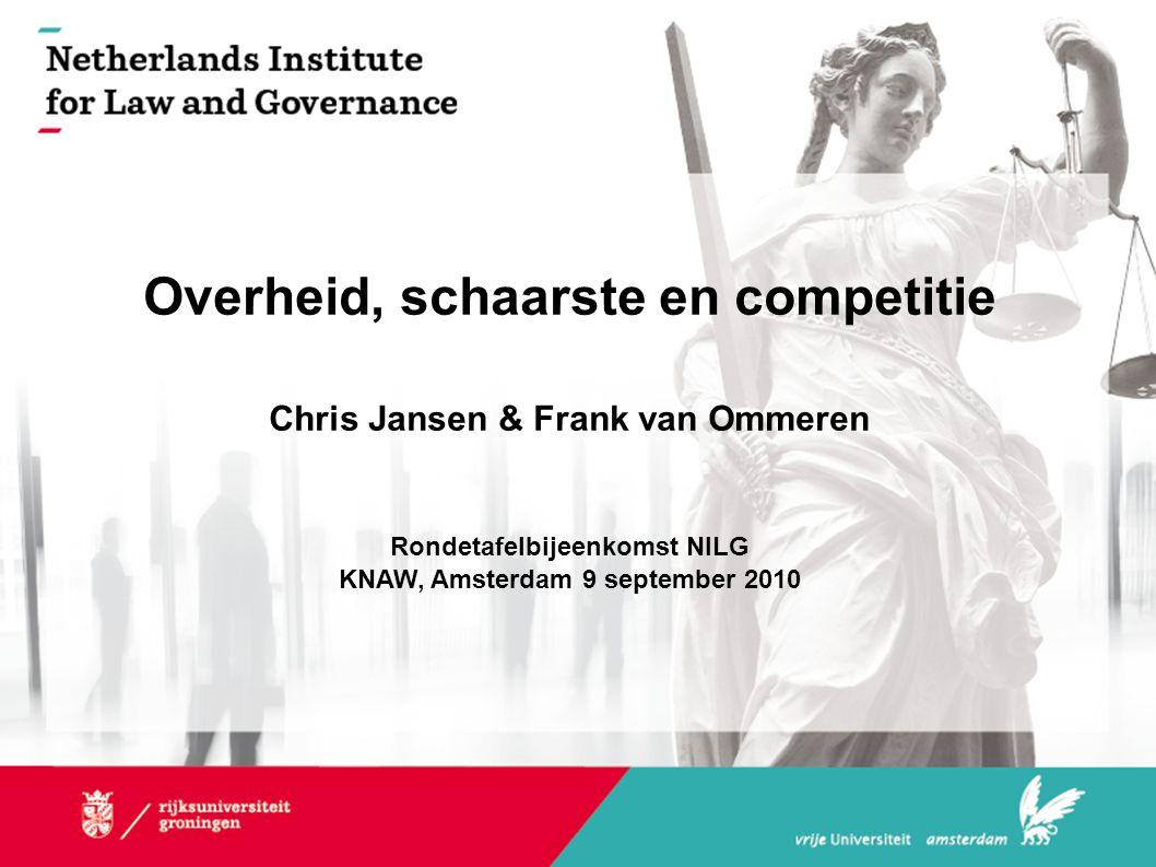 Overheid, schaarste en competitie Chris Jansen & Frank van Ommeren Rondetafelbijeenkomst NILG KNAW, Amsterdam 9 september 2010