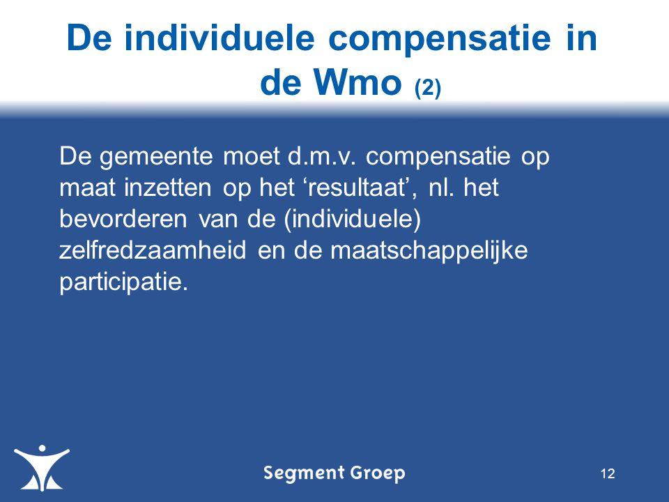De gemeente moet d.m.v. compensatie op maat inzetten op het 'resultaat', nl.