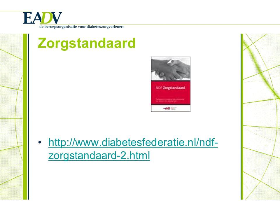 Zorgstandaard http://www.diabetesfederatie.nl/ndf- zorgstandaard-2.htmlhttp://www.diabetesfederatie.nl/ndf- zorgstandaard-2.html