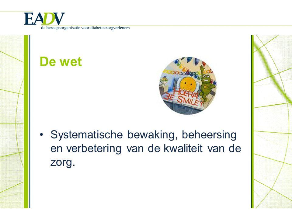 De wet Systematische bewaking, beheersing en verbetering van de kwaliteit van de zorg.
