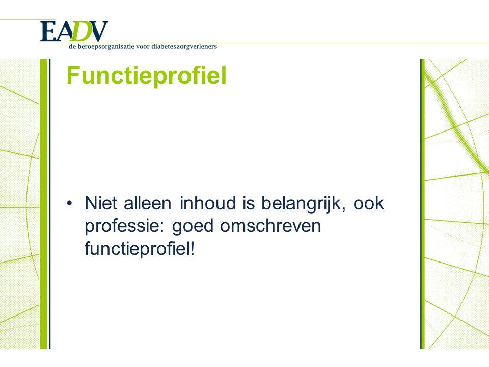 Functieprofiel Niet alleen inhoud is belangrijk, ook professie: goed omschreven functieprofiel!