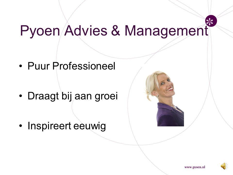 Werkwijze Pyoen Op professionele en authentieke wijze en met passie en plezier op zoek naar het talent in de mens, de groep of het totale bedrijf om daarmee medewerkers te motiveren, resultaten te bereiken en verder te komen in de groei van mensen en bedrijven.