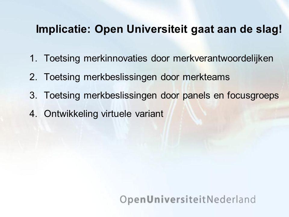 Implicatie: Open Universiteit gaat aan de slag.