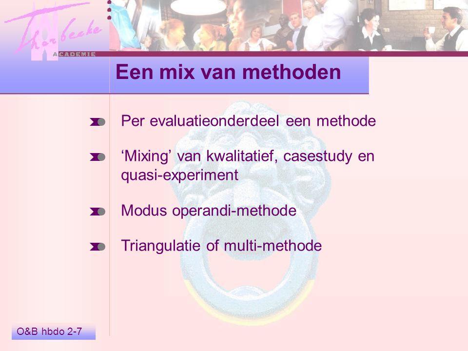Stelling O&B hbdo 2-8 Standaard evaluatieonderzoek voldoet niet, het combineert de nadelen van zowel ex ante als ex post evaluatie