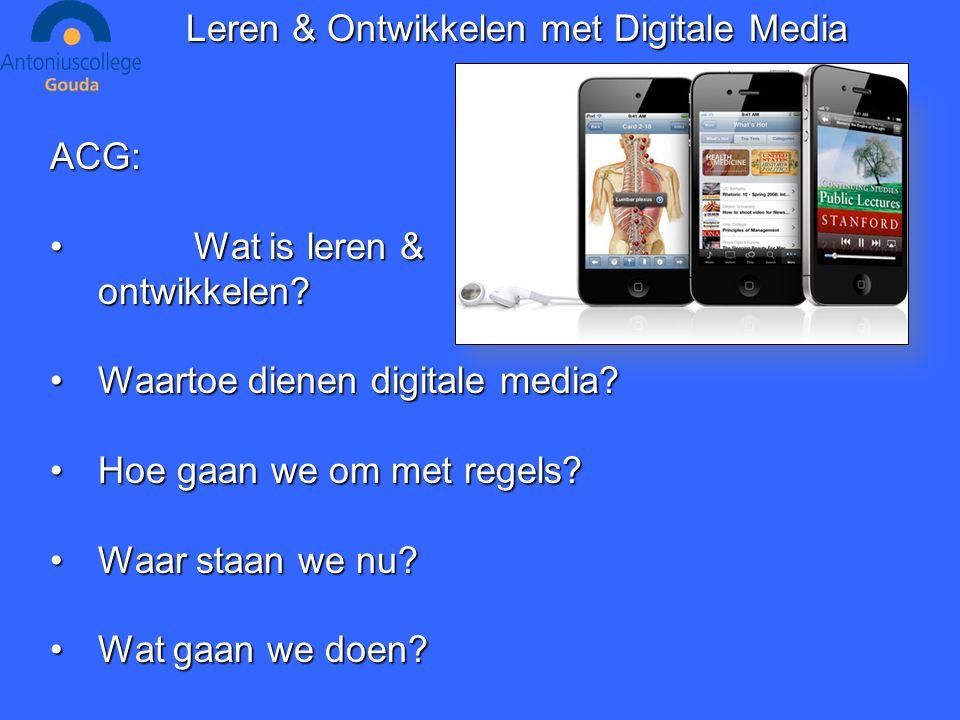 ACG: Wat is leren &Wat is leren &ontwikkelen. Waartoe dienen digitale media.