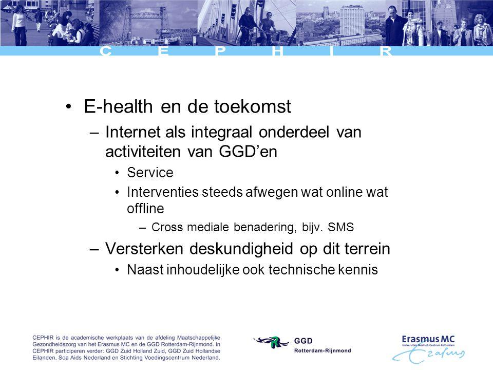 E-health en de toekomst –Internet als integraal onderdeel van activiteiten van GGD'en Service Interventies steeds afwegen wat online wat offline –Cross mediale benadering, bijv.