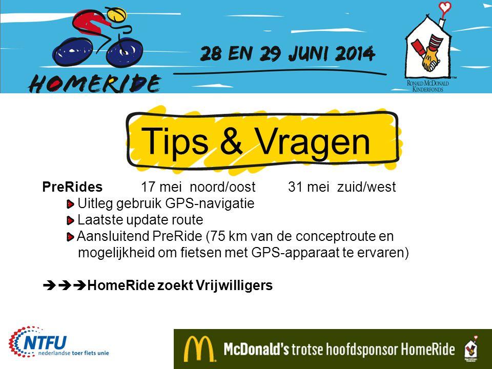Tips & Vragen PreRides17 meinoord/oost31 meizuid/west Uitleg gebruik GPS-navigatie Laatste update route Aansluitend PreRide (75 km van de conceptroute en mogelijkheid om fietsen met GPS-apparaat te ervaren)  HomeRide zoekt Vrijwilligers