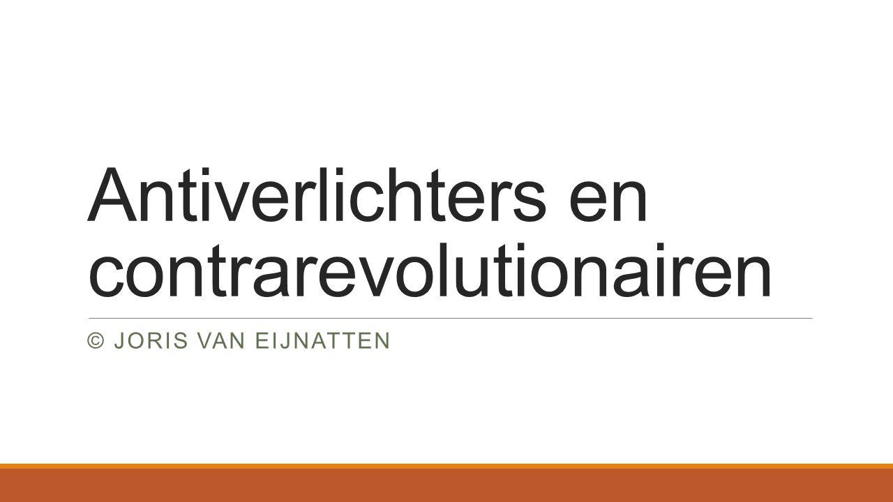 Antiverlichters en contrarevolutionairen © JORIS VAN EIJNATTEN
