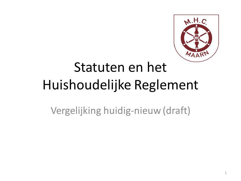 Statuten en het Huishoudelijke Reglement Vergelijking huidig-nieuw (draft) 1