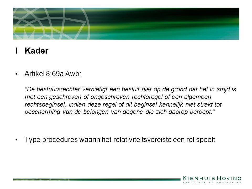 """IKader Artikel 8:69a Awb: """"De bestuursrechter vernietigt een besluit niet op de grond dat het in strijd is met een geschreven of ongeschreven rechtsre"""