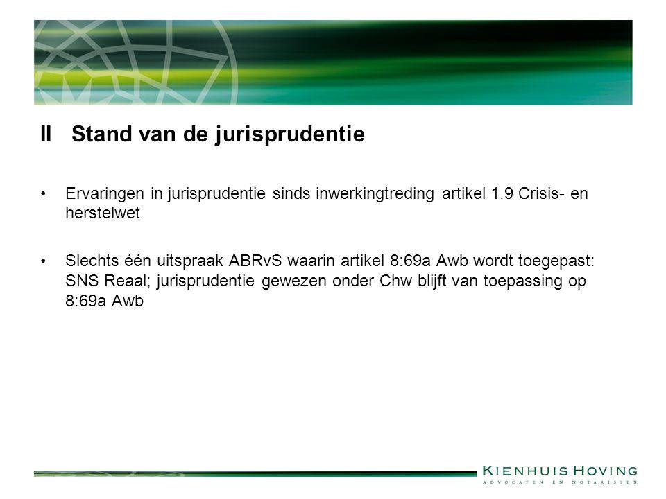 II Stand van de jurisprudentie Ervaringen in jurisprudentie sinds inwerkingtreding artikel 1.9 Crisis- en herstelwet Slechts één uitspraak ABRvS waari