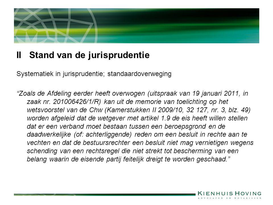 """II Stand van de jurisprudentie Systematiek in jurisprudentie; standaardoverweging """"Zoals de Afdeling eerder heeft overwogen (uitspraak van 19 januari"""