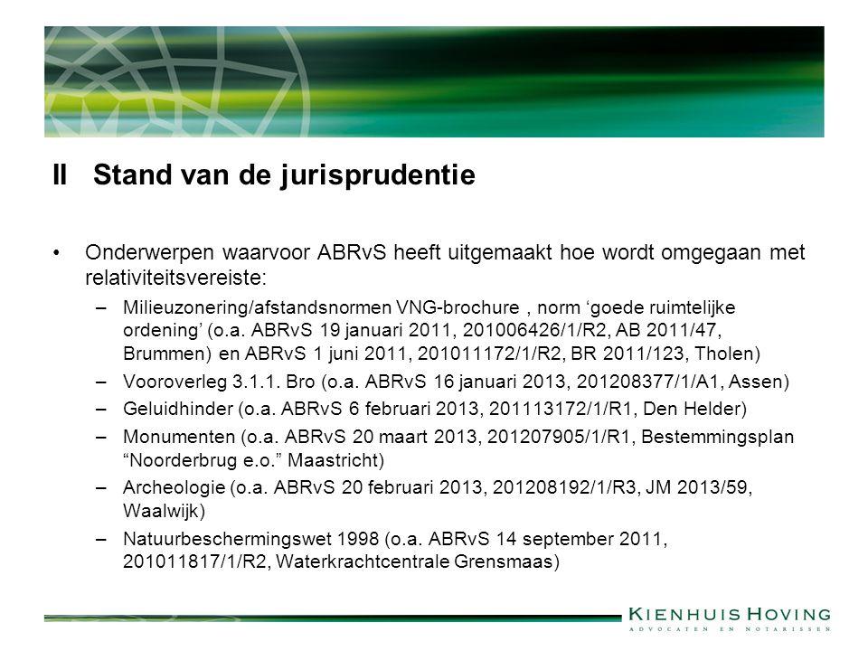 II Stand van de jurisprudentie Onderwerpen waarvoor ABRvS heeft uitgemaakt hoe wordt omgegaan met relativiteitsvereiste: –Milieuzonering/afstandsnorme