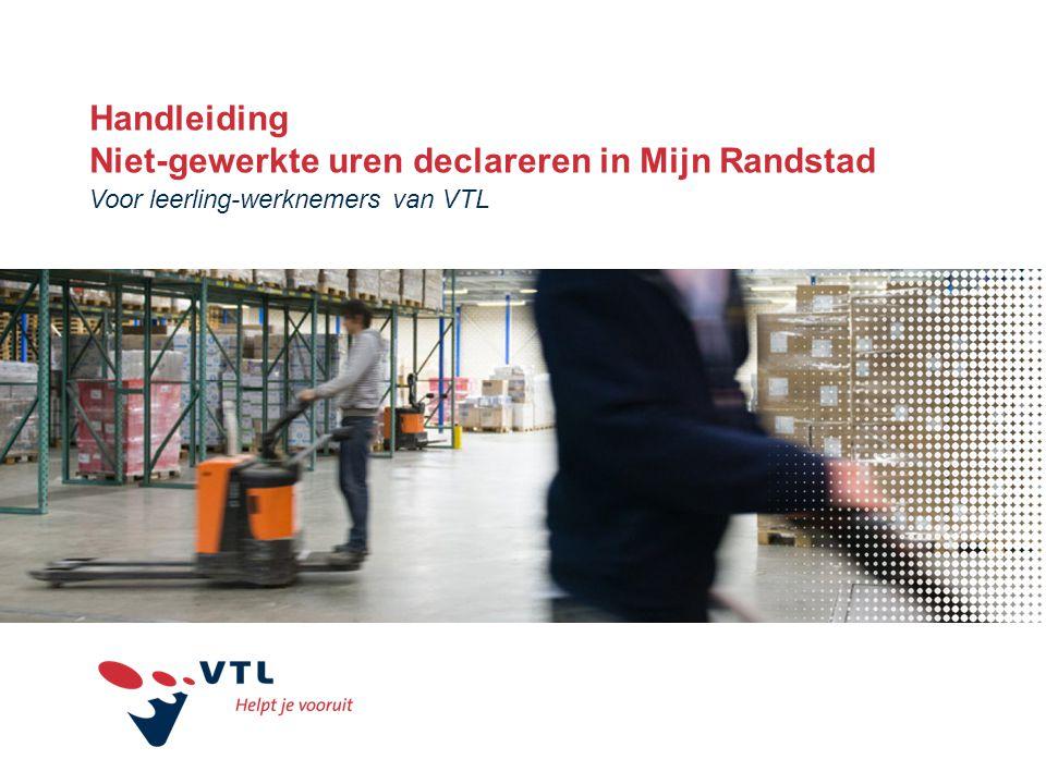 Handleiding Niet-gewerkte uren declareren in Mijn Randstad Voor leerling-werknemers van VTL