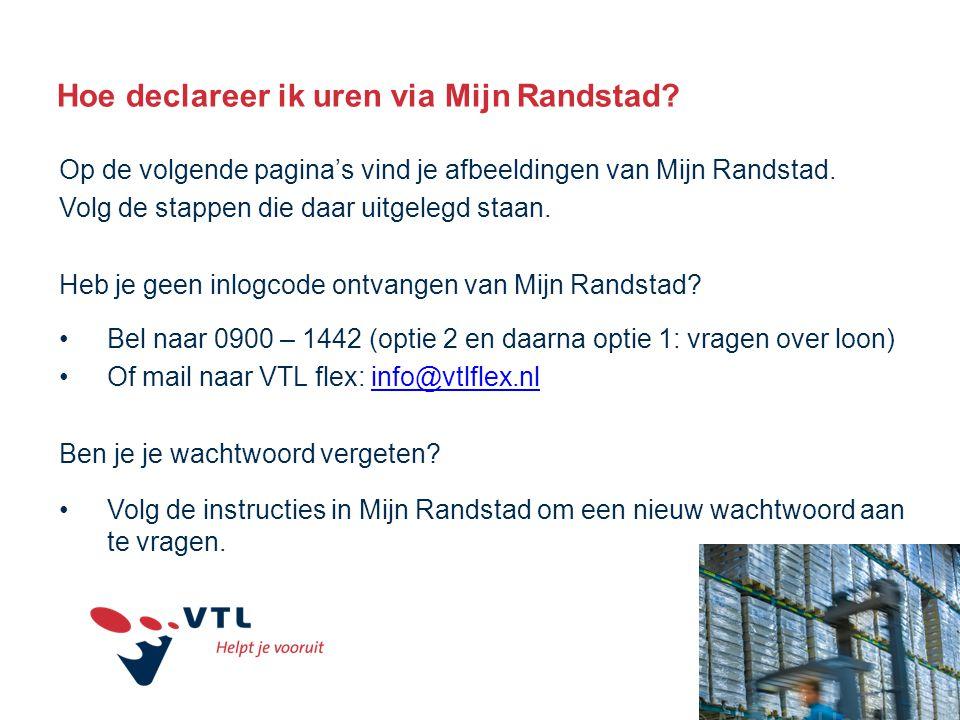 Hoe declareer ik uren via Mijn Randstad? Op de volgende pagina's vind je afbeeldingen van Mijn Randstad. Volg de stappen die daar uitgelegd staan. Heb