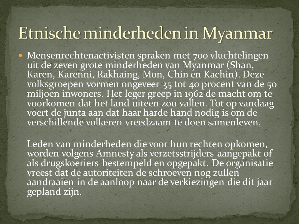 Mensenrechtenactivisten spraken met 700 vluchtelingen uit de zeven grote minderheden van Myanmar (Shan, Karen, Karenni, Rakhaing, Mon, Chin en Kachin)