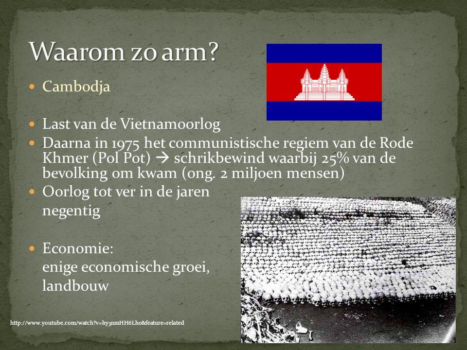 Cambodja Last van de Vietnamoorlog Daarna in 1975 het communistische regiem van de Rode Khmer (Pol Pot)  schrikbewind waarbij 25% van de bevolking om