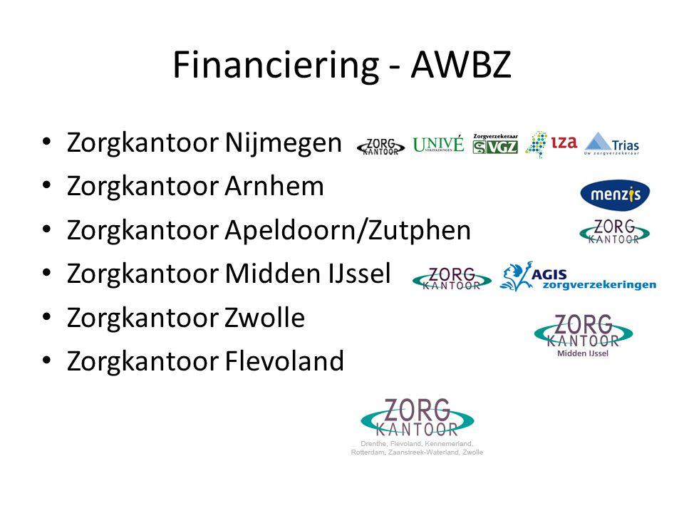 Financiering - AWBZ Zorgkantoor Nijmegen Zorgkantoor Arnhem Zorgkantoor Apeldoorn/Zutphen Zorgkantoor Midden IJssel Zorgkantoor Zwolle Zorgkantoor Fle