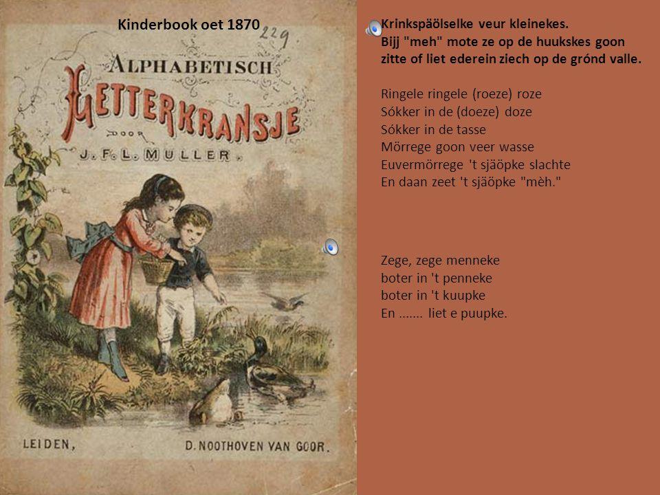 Beukske oet óngeveer 1880 Sjrèpkes zètte op e pepèrke en denao tèlle: Ein/ twie/ dao/ Viele/ viele/ vao/ Viele/ viele/ viele/ viele/ Viele/ viele/ vao/ De boer/ dee kaan/ gein twintig/ tèlle/ twintig/ stoon/ rs/ dao.