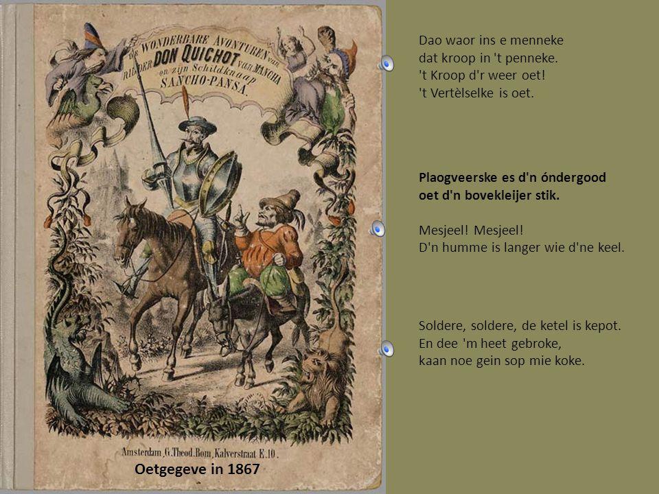 Kinderbook oet 1880 Iech höb d n hik Iech höb de slik Iech höb m noe Iech höb m daan Iech geef m aon nen aandere maan Daan höb iech gein las mie devaan.