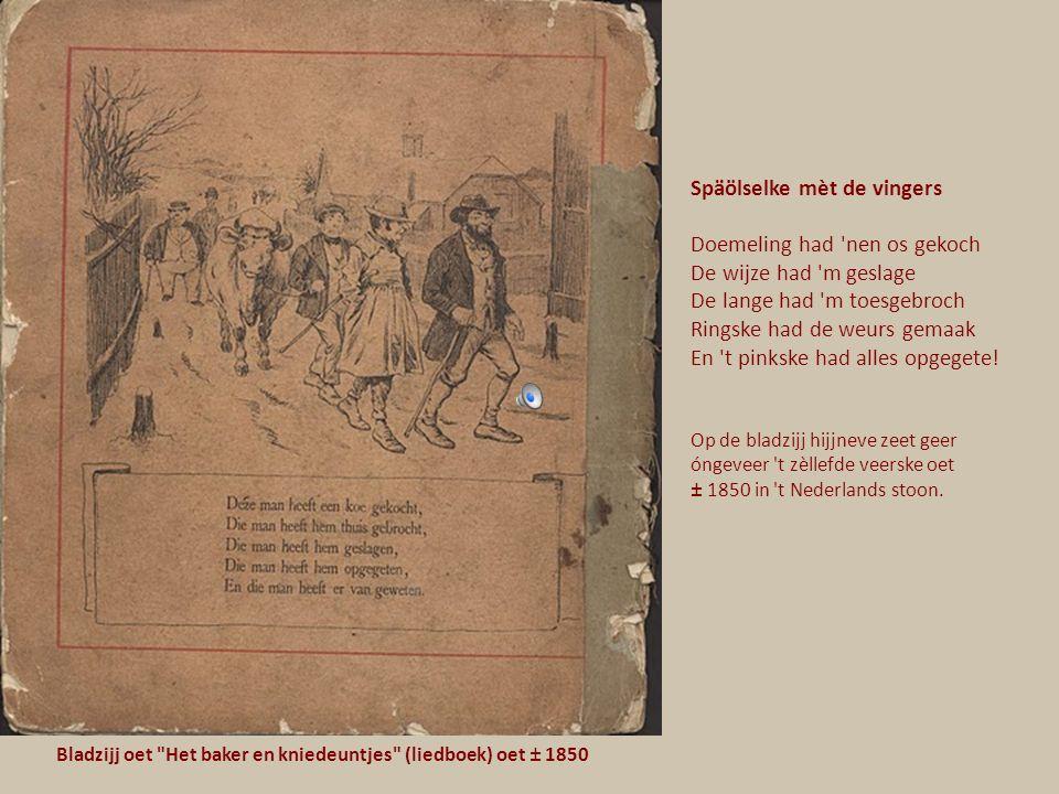 Oetgegeve in 1867 Dao waor ins e menneke dat kroop in t penneke.
