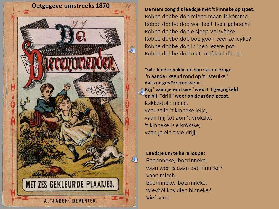 Printebook oet 1927 Dao kaom e menneke euver de brök mèt 'nen doedelzak op ziene rök. Dao kaom 'm e vruike tege. Vruike maag iech mèt wandele goon? Ne