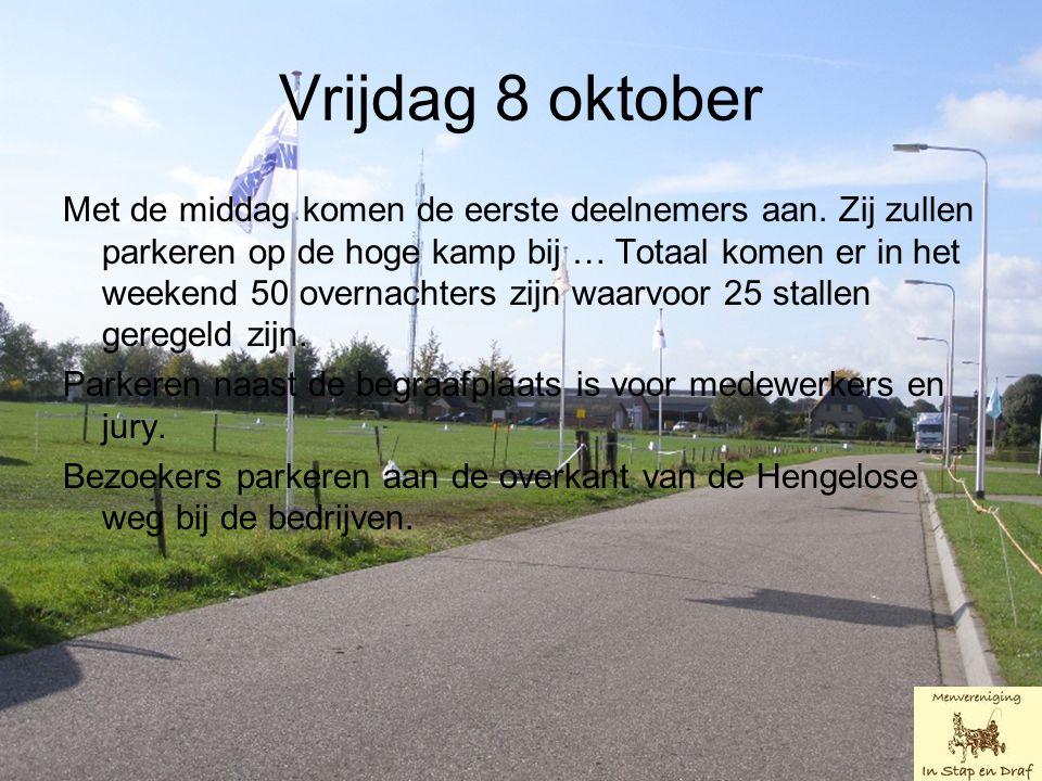 Vrijdag 8 oktober Met de middag komen de eerste deelnemers aan.