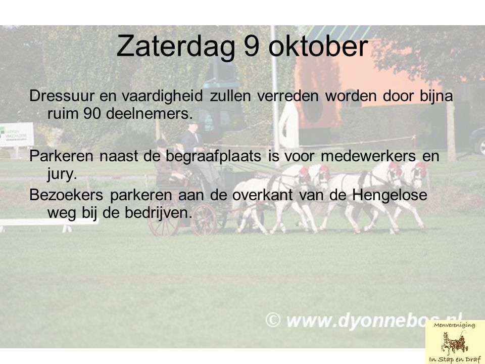 Zaterdag 9 oktober Dressuur en vaardigheid zullen verreden worden door bijna ruim 90 deelnemers.