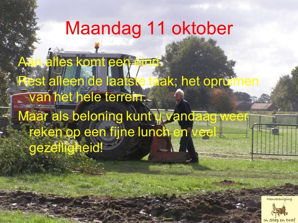 Maandag 11 oktober Aan alles komt een eind.