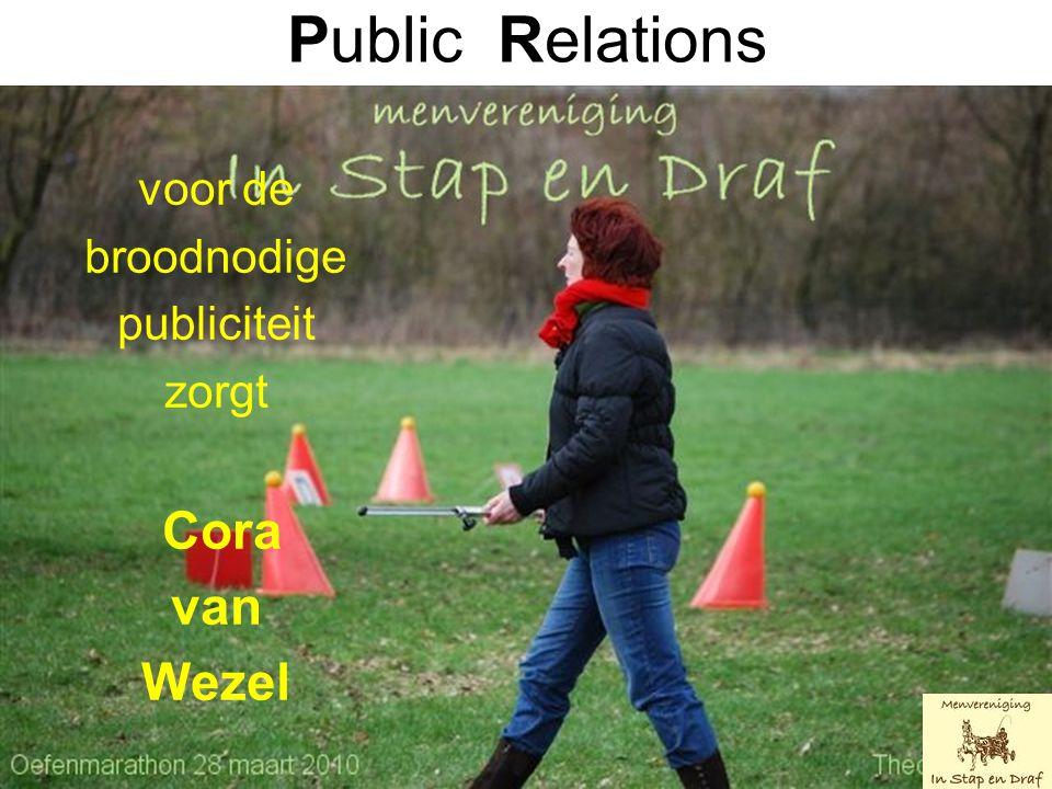 Public Relations voor de broodnodige publiciteit zorgt Cora van Wezel