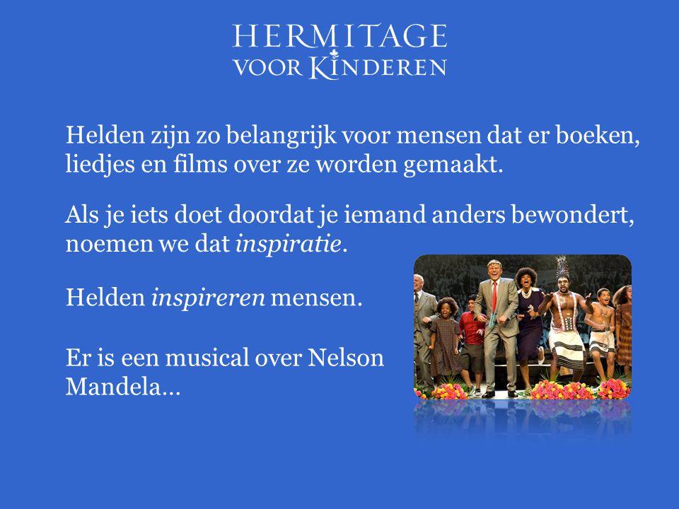 Helden zijn zo belangrijk voor mensen dat er boeken, liedjes en films over ze worden gemaakt.