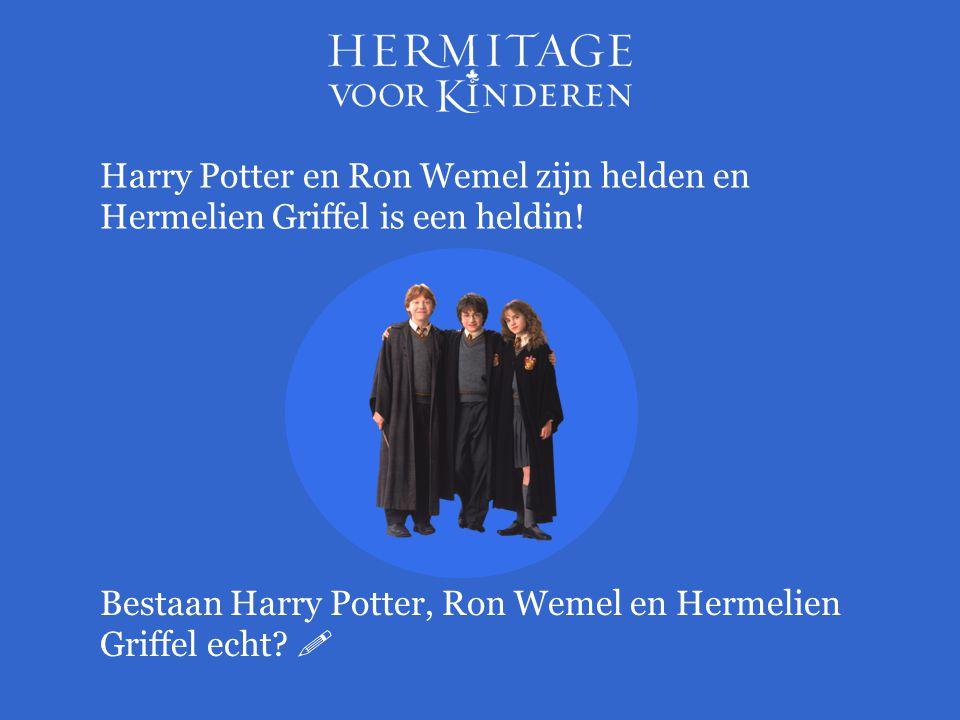 Harry Potter en Ron Wemel zijn helden en Hermelien Griffel is een heldin.