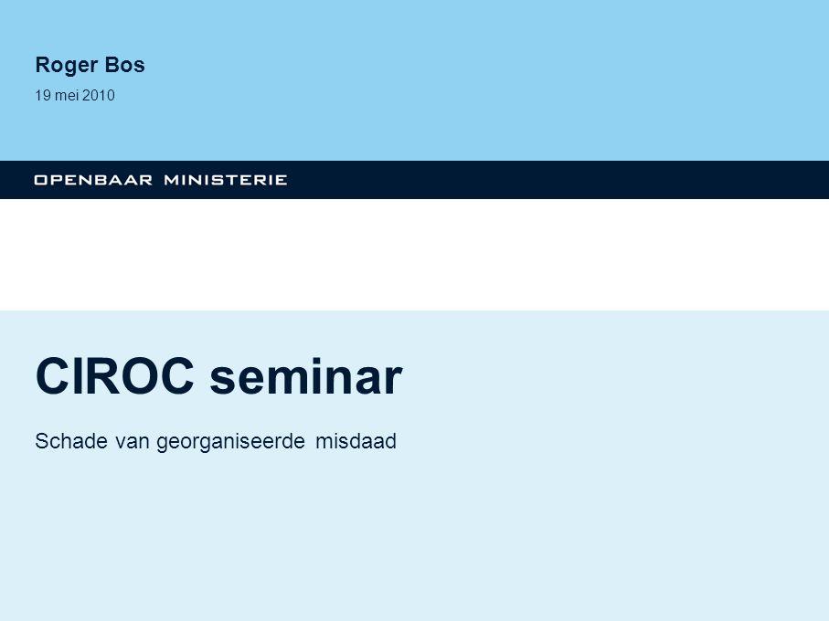 CIROC seminar Schade van georganiseerde misdaad Roger Bos 19 mei 2010