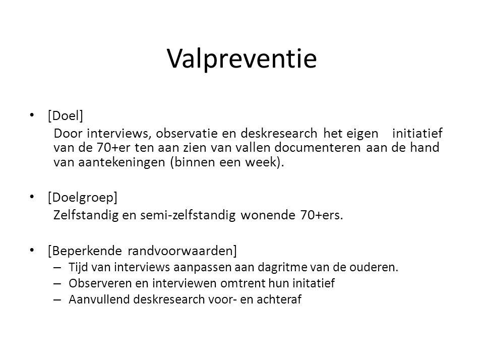 Valpreventie (P)research van Raymond Reints Interview met 3 zelfstandige 70+ers Valpreventie bij ouderen [Online] De Bondt, K.