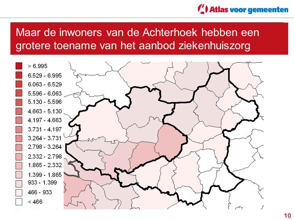 10 Maar de inwoners van de Achterhoek hebben een grotere toename van het aanbod ziekenhuiszorg