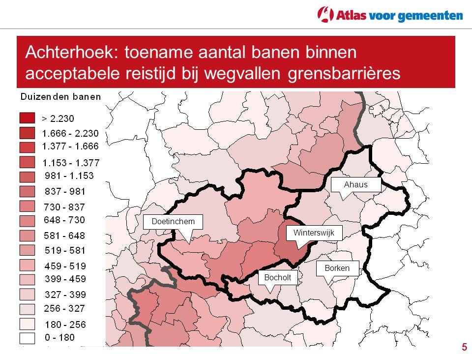 5 Achterhoek: toename aantal banen binnen acceptabele reistijd bij wegvallen grensbarrières Winterswijk Bocholt Ahaus Borken Doetinchem