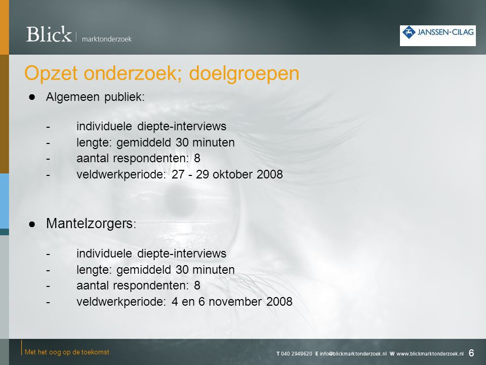 Opzet onderzoek; doelgroepen ●Huisartsen : -online onderzoek (uitgevoerd door Janssen-Cilag) -aantal respondenten: 8 -veldwerkperiode: 29 - 31 oktober 2008 7 Met het oog op de toekomst