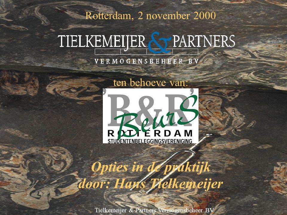 Tielkemeijer & Partners Vermogensbeheer BV Agenda Mogelijkheden met opties Opbouw optiepremie Premieverloop Pauze (ca.