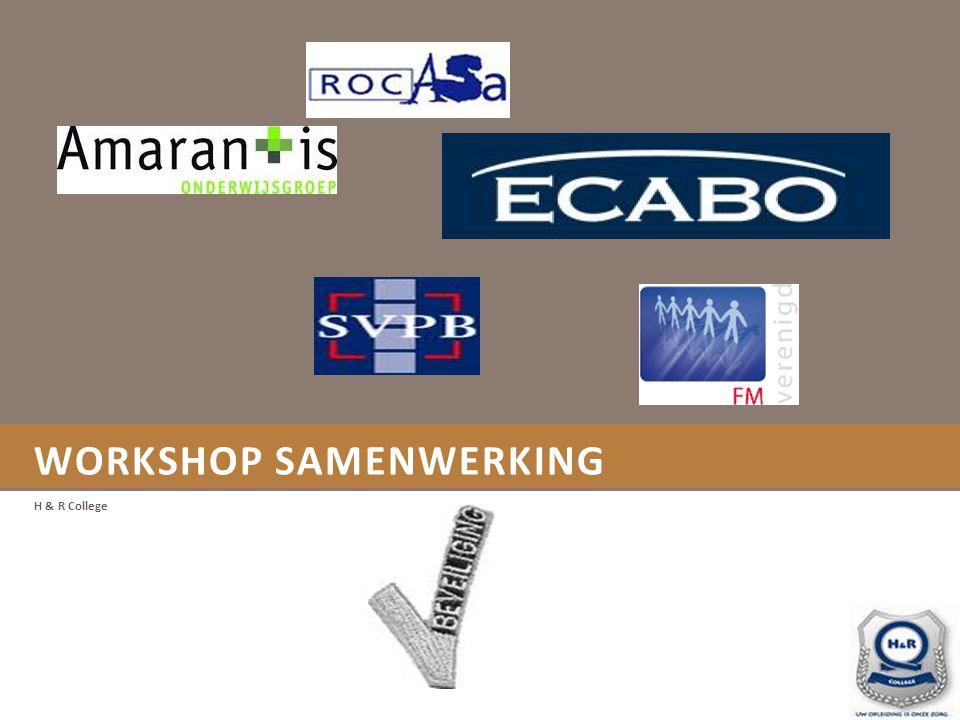 WORKSHOP SAMENWERKING H & R College