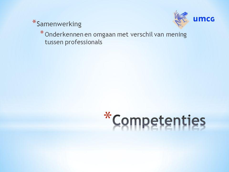 * Samenwerking * Onderkennen en omgaan met verschil van mening tussen professionals