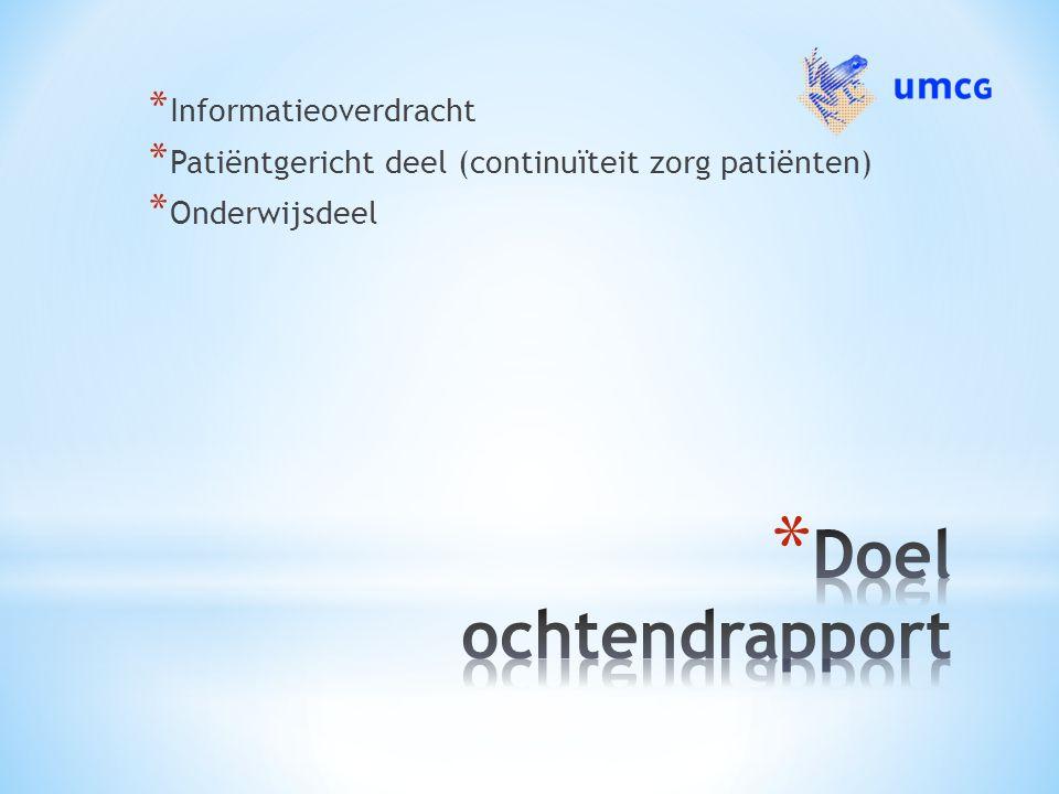 * Informatieoverdracht * Patiëntgericht deel (continuïteit zorg patiënten) * Onderwijsdeel