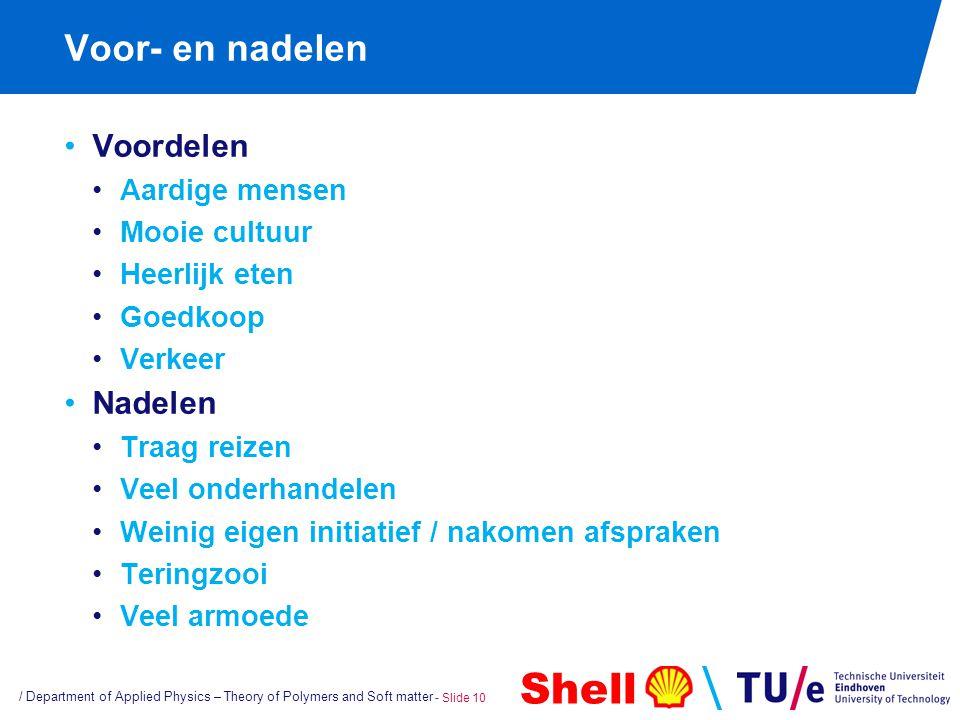 Shell Voor- en nadelen Voordelen Aardige mensen Mooie cultuur Heerlijk eten Goedkoop Verkeer Nadelen Traag reizen Veel onderhandelen Weinig eigen init
