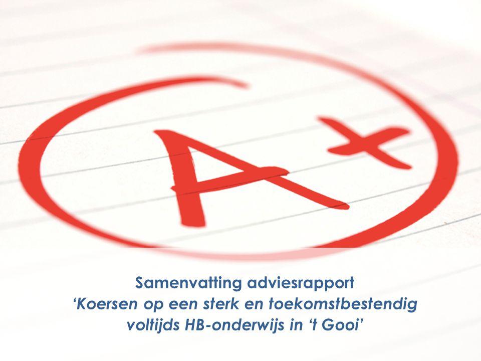 EIGENTIJDS FULL-TIME HB-ONDERWIJS IN 'T GOOI Samenvatting adviesrapport 'Koersen op een sterk en toekomstbestendig voltijds HB-onderwijs in 't Gooi'