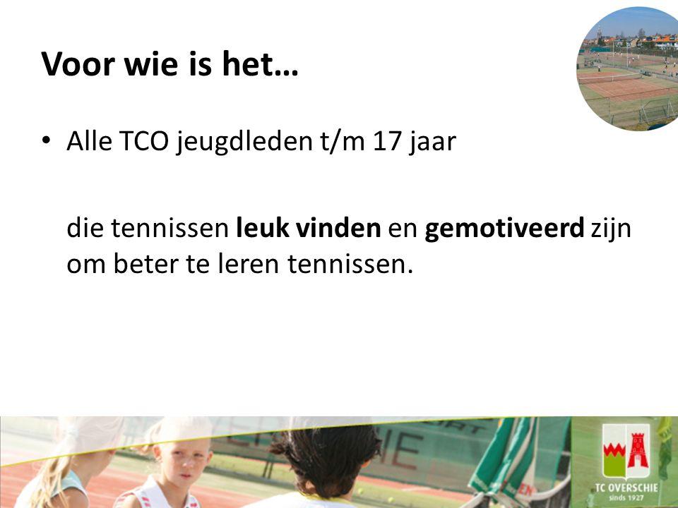 Voor wie is het… Alle TCO jeugdleden t/m 17 jaar die tennissen leuk vinden en gemotiveerd zijn om beter te leren tennissen.
