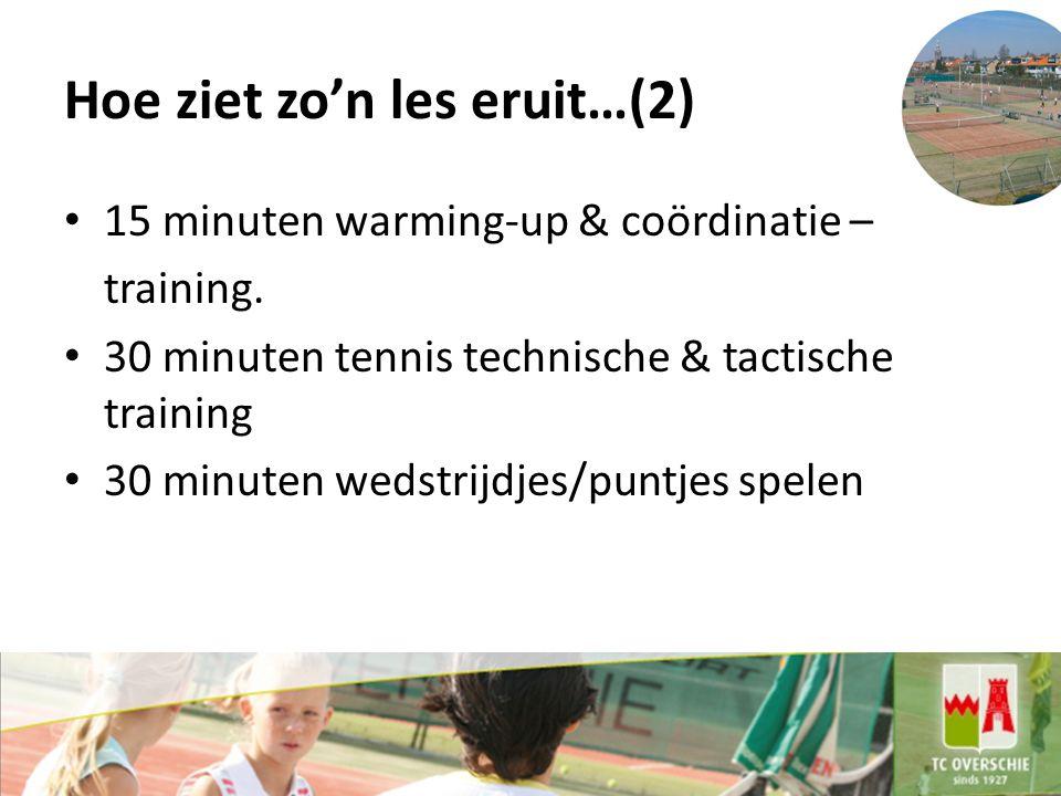 Hoe ziet zo'n les eruit…(2) 15 minuten warming-up & coördinatie – training.