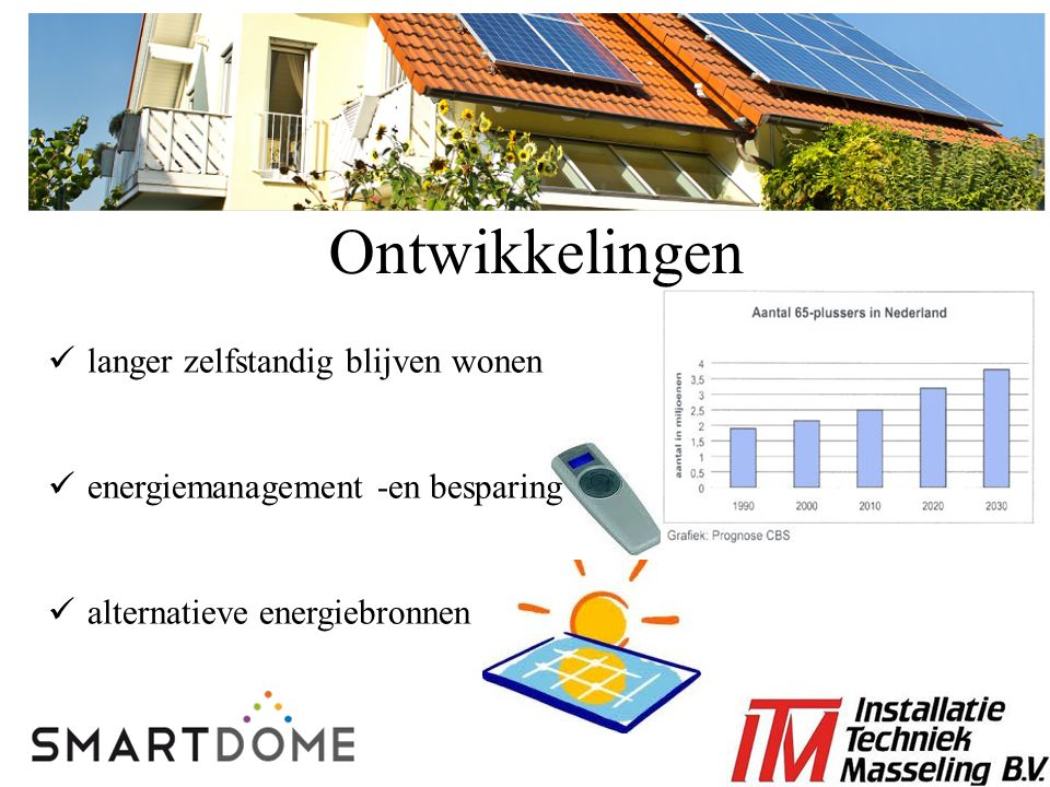 een veiliger (woon)omgeving betere object- en personenbewaking betere communicatie meer (woon)comfort energiemanagement levensloopbestendig Domotica (Huisautomatisering)
