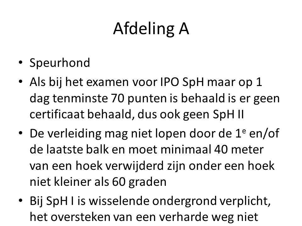 Afdeling A Speurhond Als bij het examen voor IPO SpH maar op 1 dag tenminste 70 punten is behaald is er geen certificaat behaald, dus ook geen SpH II