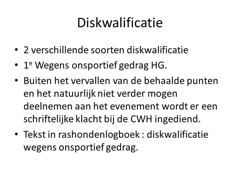 Diskwalificatie 2 verschillende soorten diskwalificatie 1 e Wegens onsportief gedrag HG. Buiten het vervallen van de behaalde punten en het natuurlijk